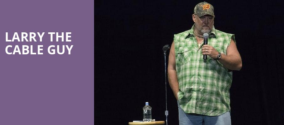 Larry The Cable Guy, Des Moines Civic Center, Des Moines