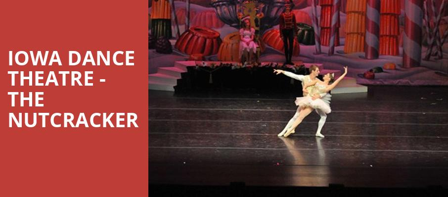 Iowa Dance Theatre The Nutcracker, Des Moines Civic Center, Des Moines