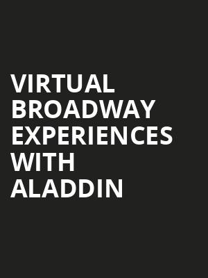 Virtual Broadway Experiences with ALADDIN, Virtual Experiences for Des Moines, Des Moines